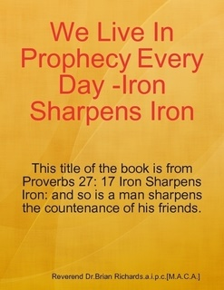We Live In Prophecy Every Day (Iron sharpens iron)