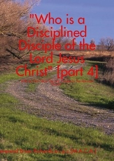 Who is a Disciplined Disciple of the Lord Jesus Christ-Part4