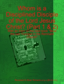 Whom is a Disciplined Disciple of the Lord Jesus Christ? Progressive-Part (1&2)