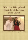 Who Will Be A Disciplined Disciple of The Lord Jesus Christ.(part 1)